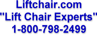 "Liftchair.com - ""Lift Chair Experts"" - 1-800-798-2499"
